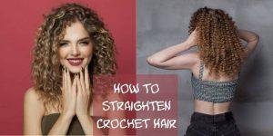 Straighten Crochet Hair